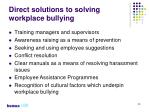 direct solutions to solving workplace bullying