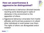 how can assertiveness aggressive be distinguished