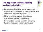 the approach to investigating workplace bullying