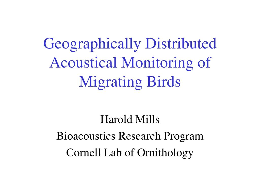geographically distributed acoustical monitoring of migrating birds l.