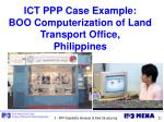 ict ppp case example boo computerization of land transport office philippines