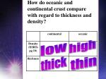 how do oceanic and continental crust compare with regard to thickness and density