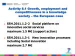 activity 8 1 growth employment and competitiveness in a knowledge society the european case26