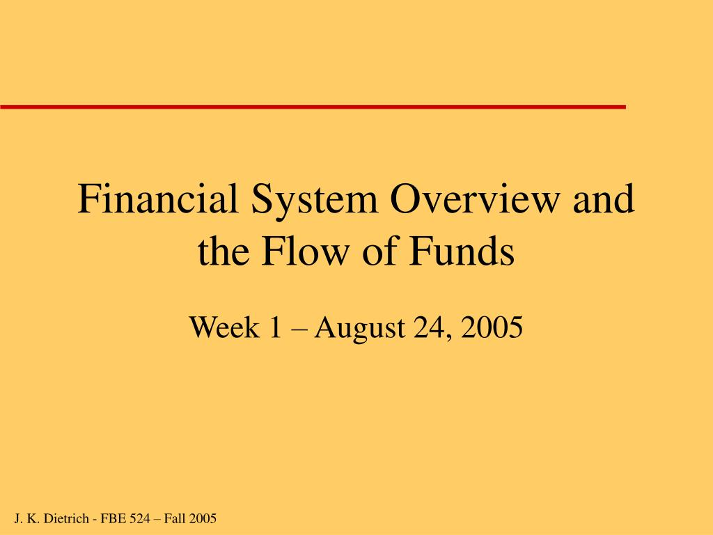 financial system overview and the flow of funds l.
