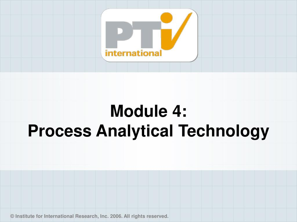 module 4 process analytical technology l.