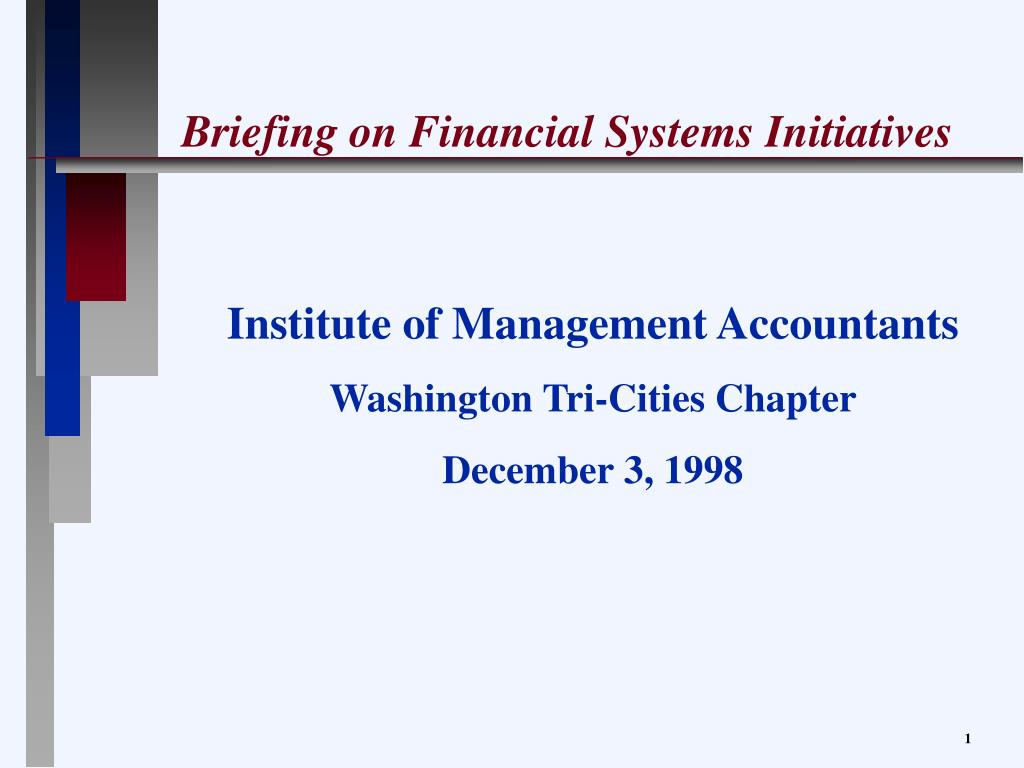 briefing on financial systems initiatives l.