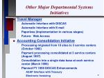 other major departmental systems initiatives