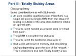 part iii totally stubby areas