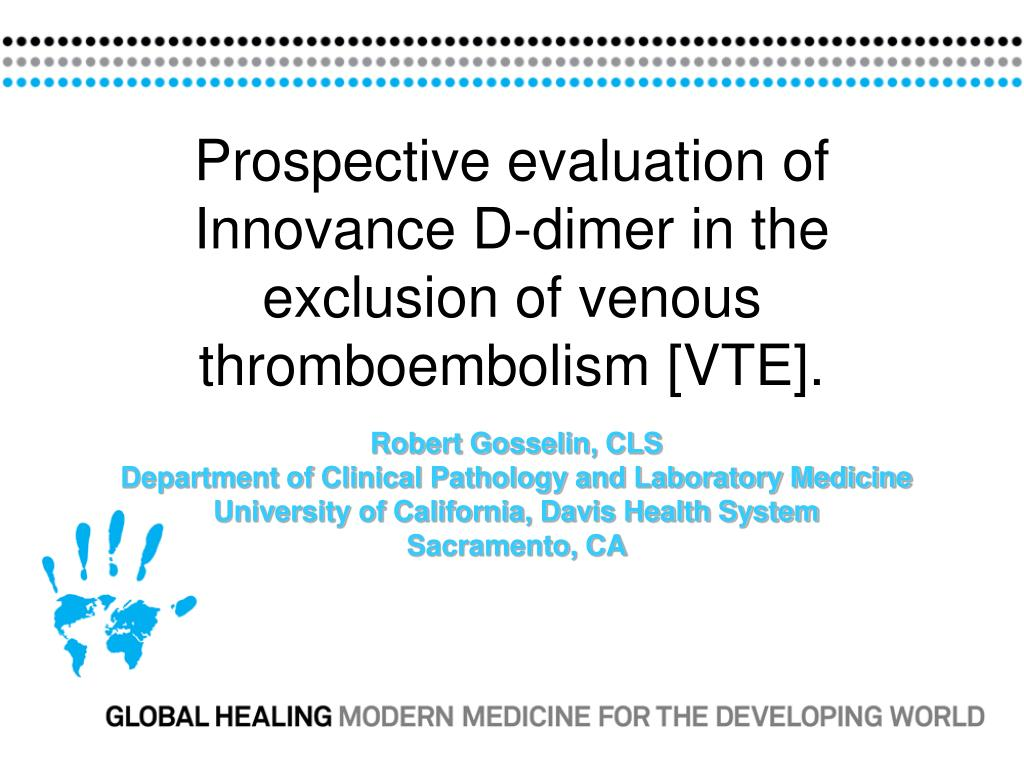 prospective evaluation of innovance d dimer in the exclusion of venous thromboembolism vte l.