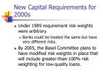 new capital requirements for 2000s