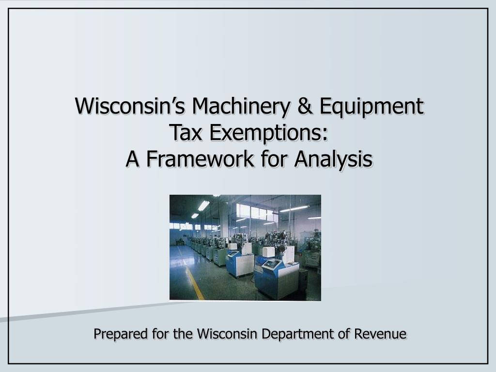wisconsin s machinery equipment tax exemptions a framework for analysis l.