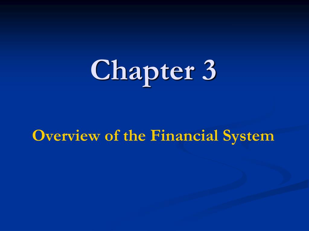 chapter 3 overview of the financial system l.