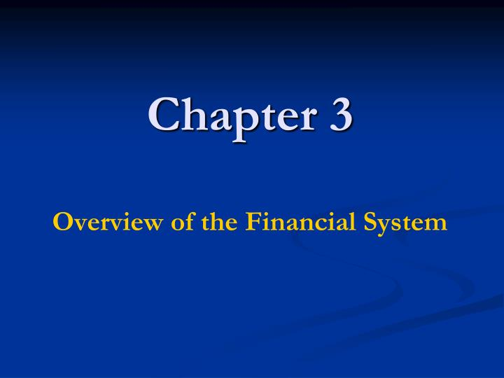 Chapter 3 overview of the financial system