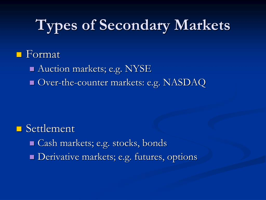 Types of Secondary Markets