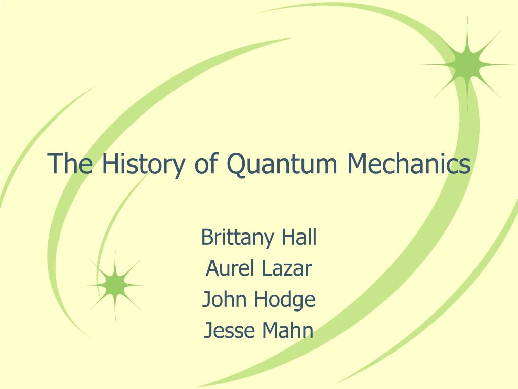 the history of quantum mechanics l.