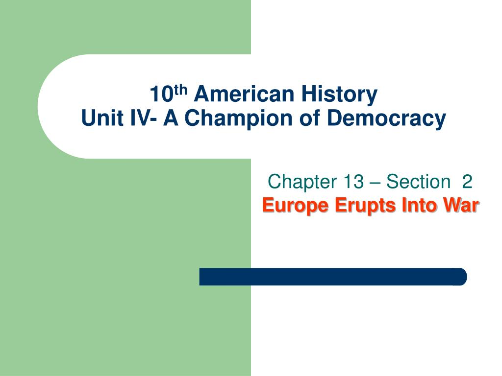 10 th american history unit iv a champion of democracy l.