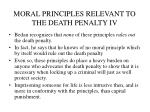 moral principles relevant to the death penalty iv