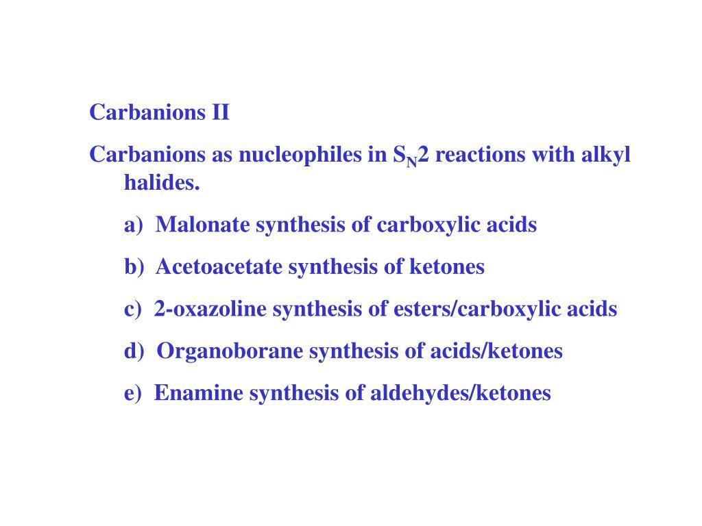 Carbanions II