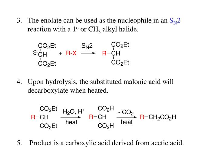 The enolate can be used as the nucleophile in an
