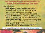 get supporting documentation to help you prepare for the sfs
