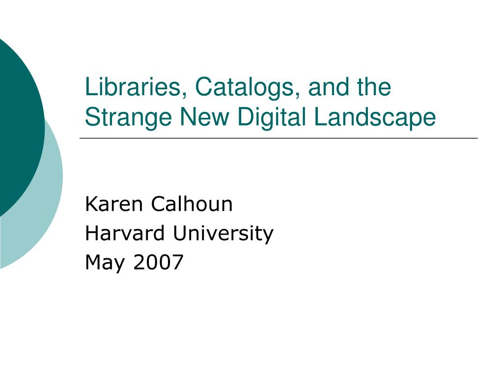libraries catalogs and the strange new digital landscape l.