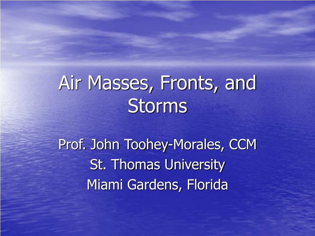 air masses fronts and storms l.