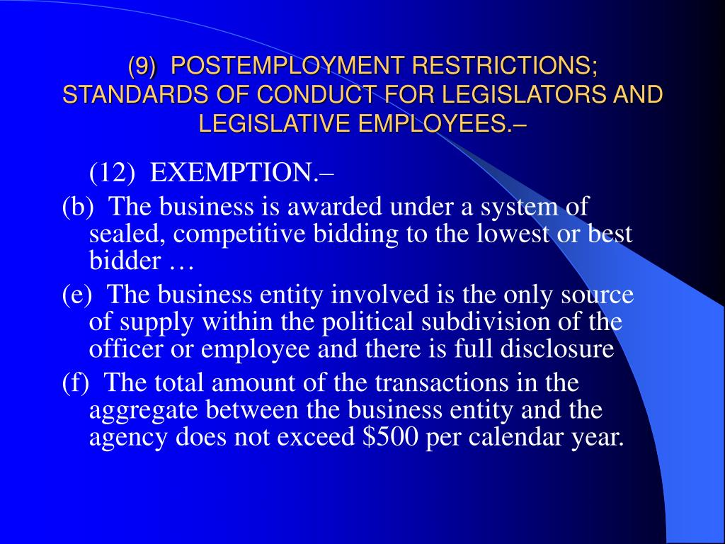 (9)  POSTEMPLOYMENT RESTRICTIONS; STANDARDS OF CONDUCT FOR LEGISLATORS AND LEGISLATIVE EMPLOYEES.–