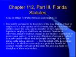 chapter 112 part iii florida statutes