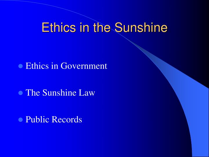 Ethics in the sunshine2