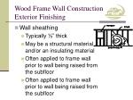 wood frame wall construction exterior finishing