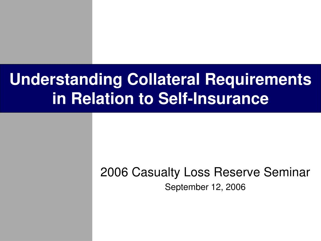 understanding collateral requirements in relation to self insurance l.