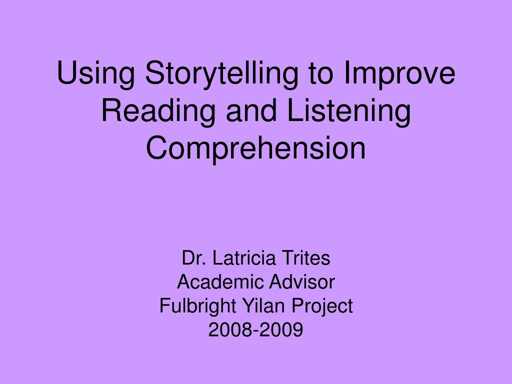 using storytelling to improve reading and listening comprehension l.