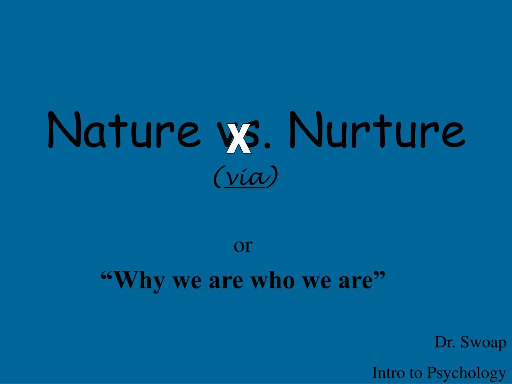Ppt nature vs nurture powerpoint presentation id 524317 - Nurture images download ...