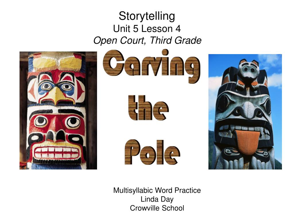 storytelling unit 5 lesson 4 open court third grade l.