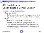 api crystallization design space control strategy