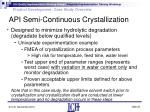 api semi continuous crystallization