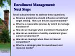 enrollment management next steps