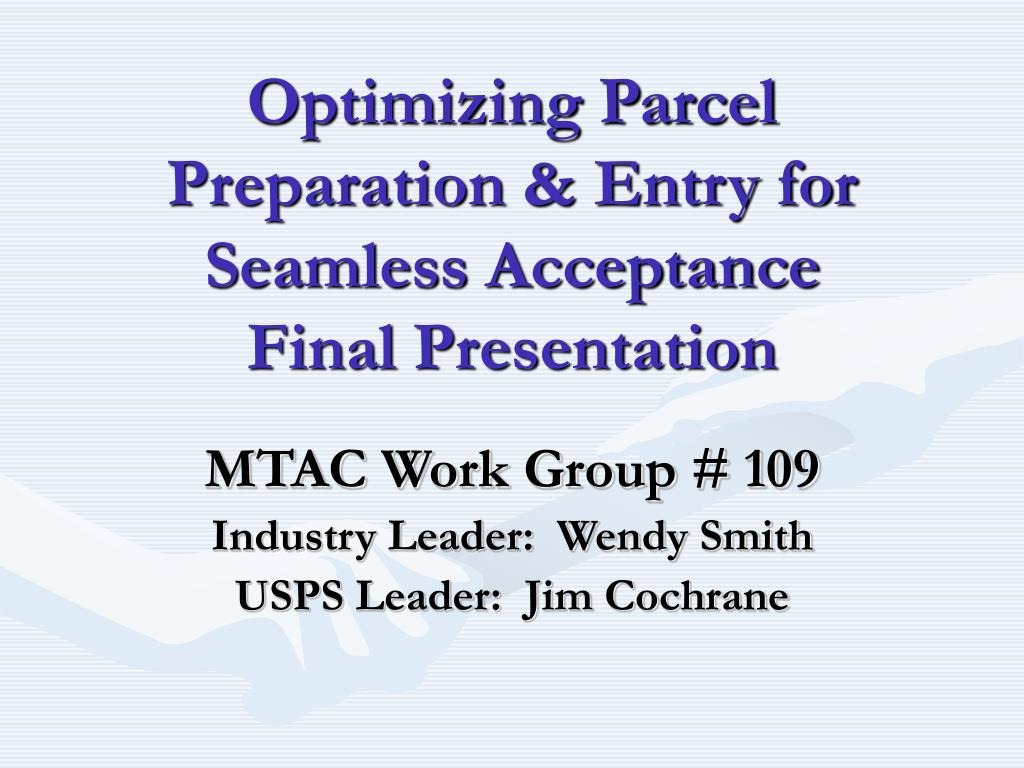 optimizing parcel preparation entry for seamless acceptance final presentation l.