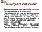 pre merge financial scenario