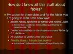 how do i know all this stuff about fables
