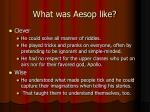 what was aesop like