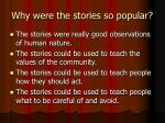 why were the stories so popular