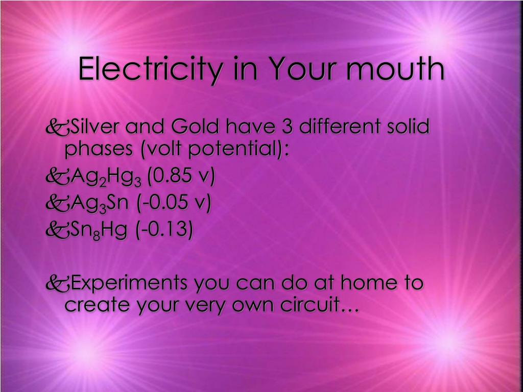 Electricity in Your mouth