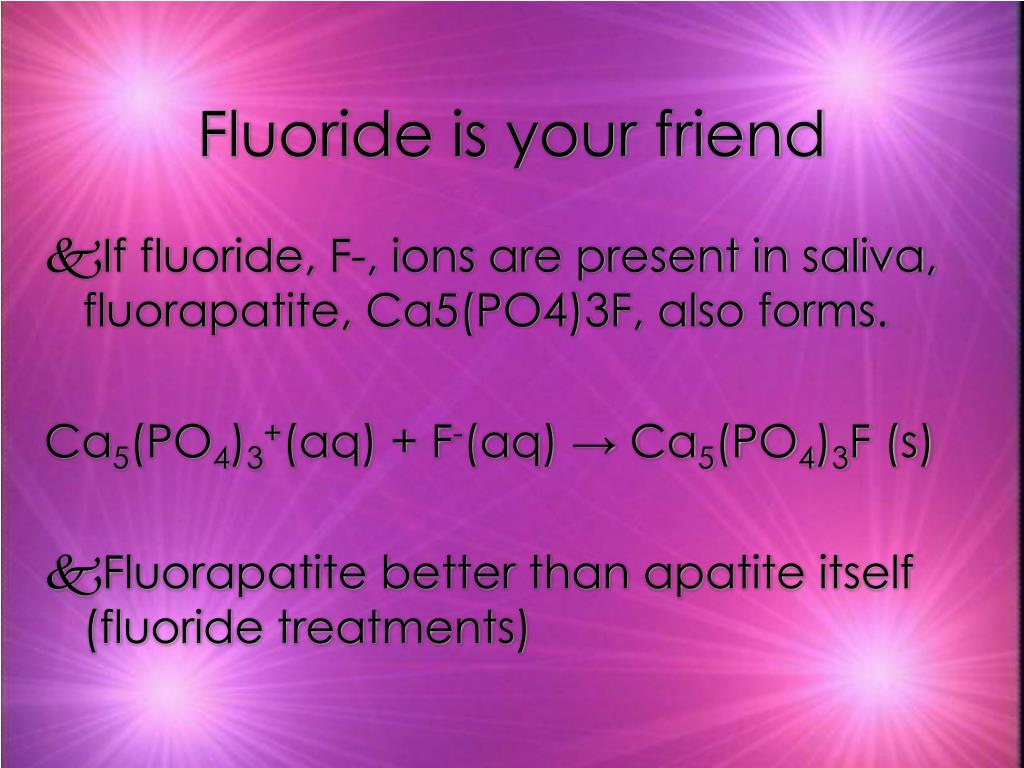 Fluoride is your friend