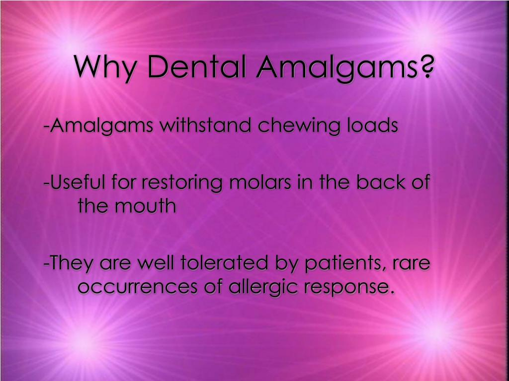 Why Dental Amalgams?