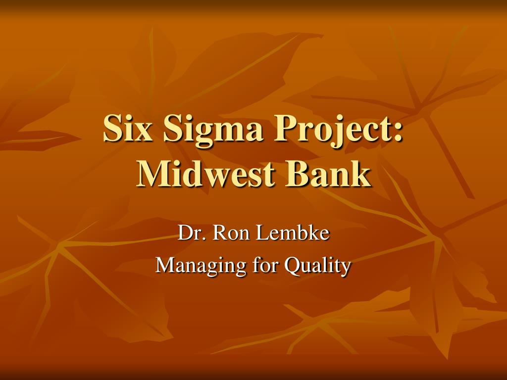 six sigma project midwest bank l.