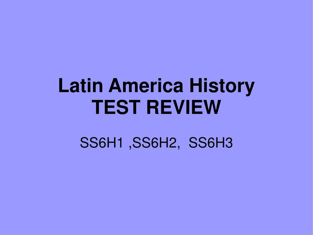 latin america history test review l.