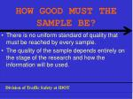 how good must the sample be