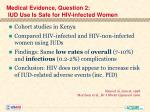 medical evidence question 2 iud use is safe for hiv infected women