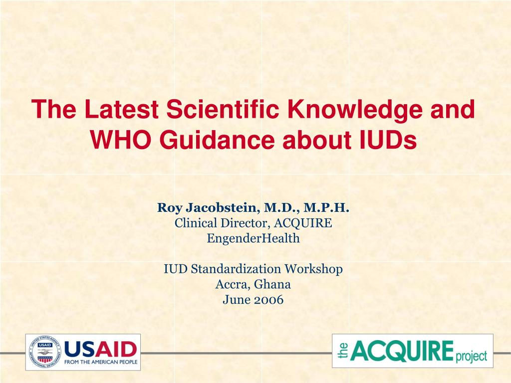 the latest scientific knowledge and who guidance about iuds l.